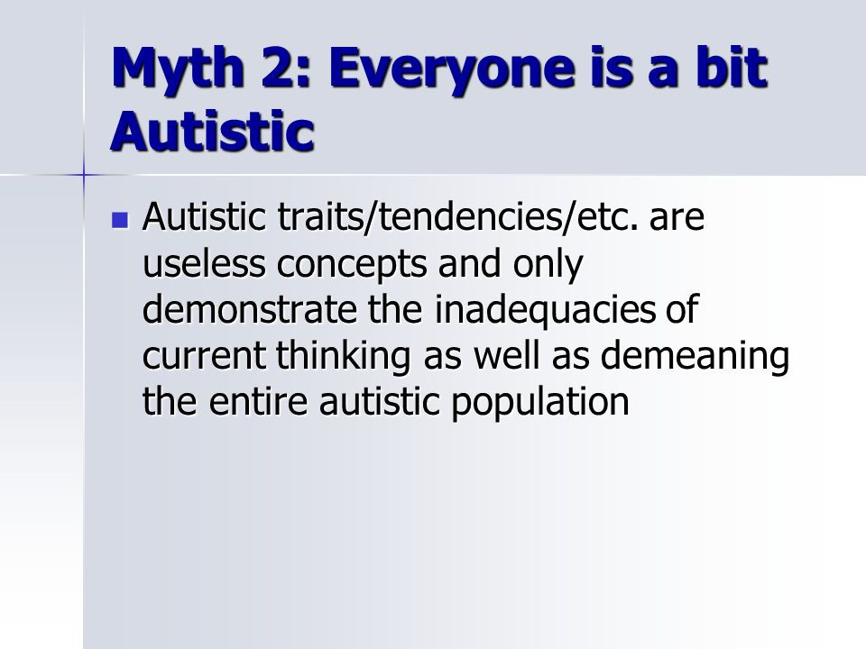 Myth 2: Everyone is a bit Autistic