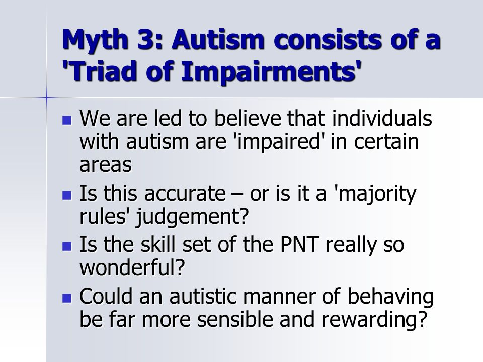 Myth 3: Autism consists of a Triad of Impairments