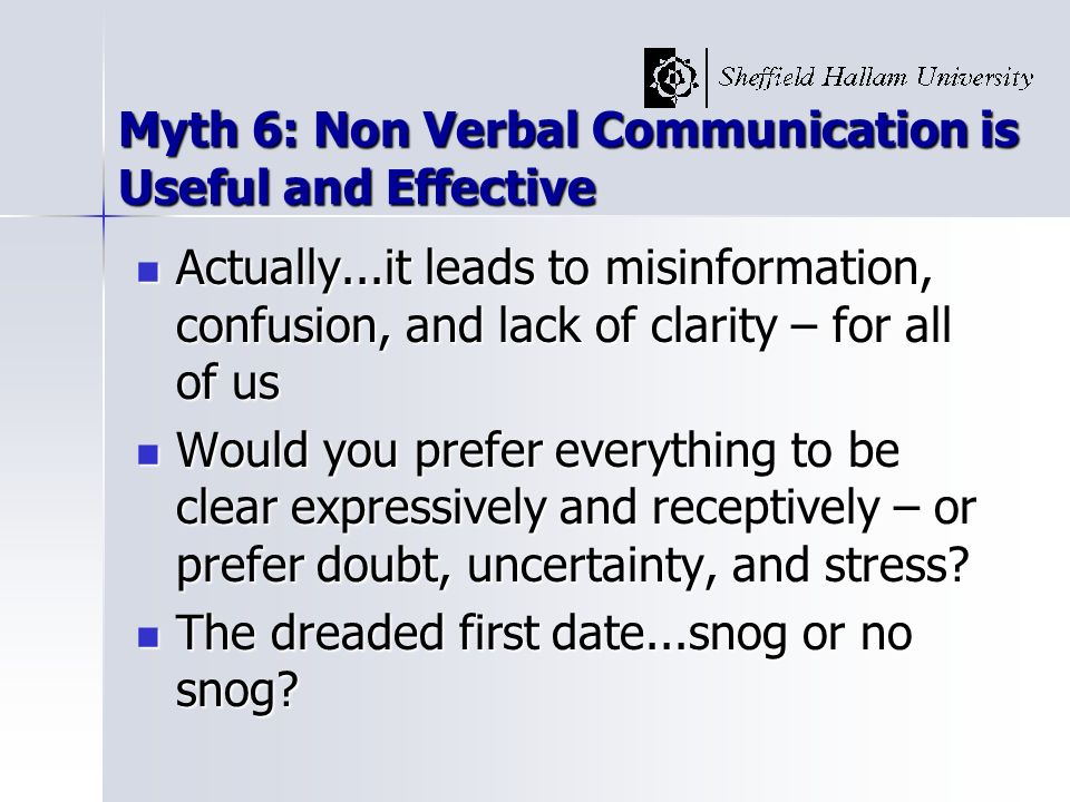 Myth 6: Non Verbal Communication is Useful and Effective