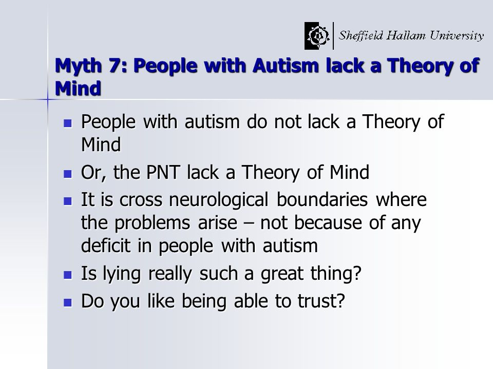 Myth 7: People with Autism lack a Theory of Mind