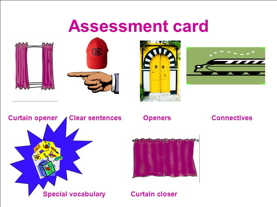 Assessment card Curtain opener Clear sentences Openers Connectives