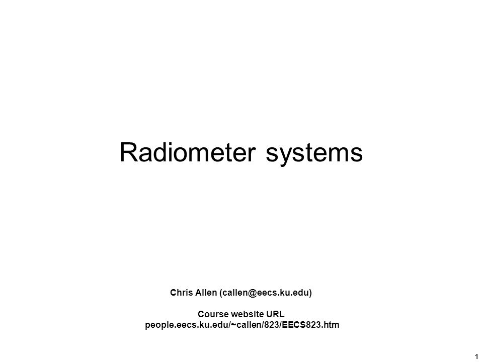 Radiometer systems chris allen ppt download radiometer systems chris allen calleneecsku toneelgroepblik Gallery