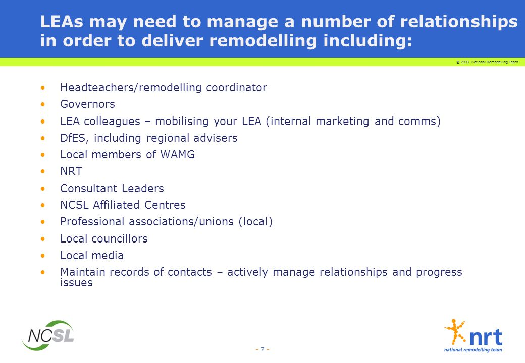 LEAs may need to manage a number of relationships in order to deliver remodelling including: