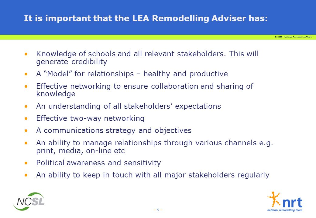 It is important that the LEA Remodelling Adviser has: