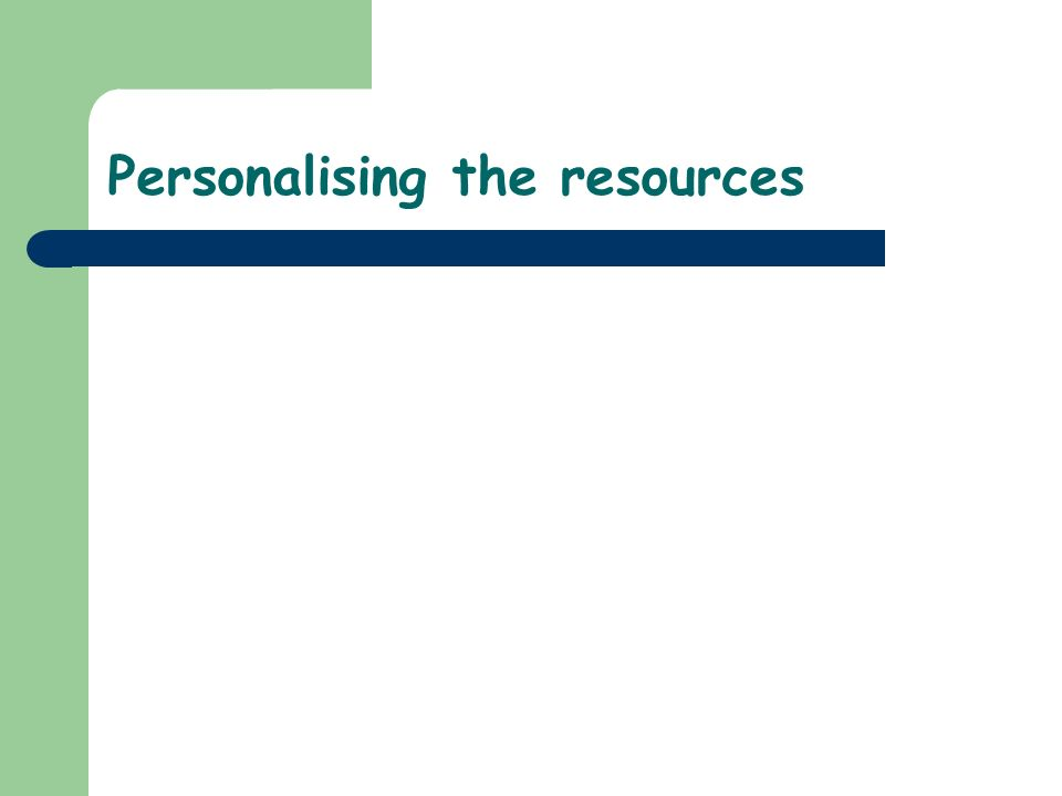 Personalising the resources