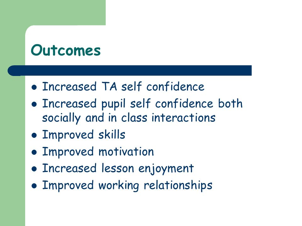 Outcomes Increased TA self confidence