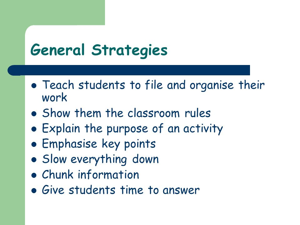 General Strategies Teach students to file and organise their work