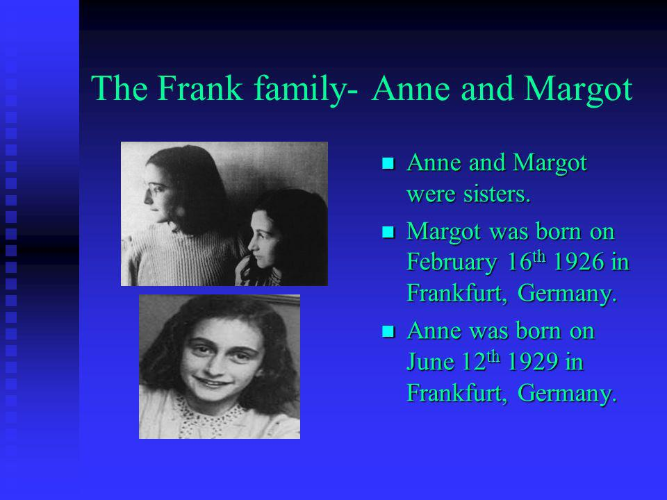 The Frank family- Anne and Margot