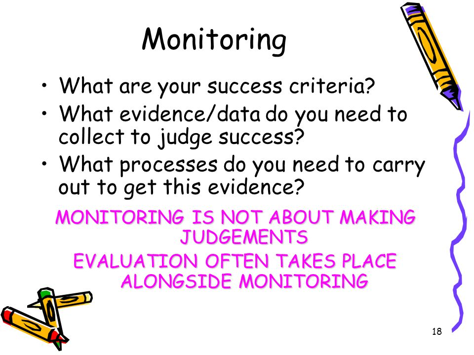 Monitoring What are your success criteria