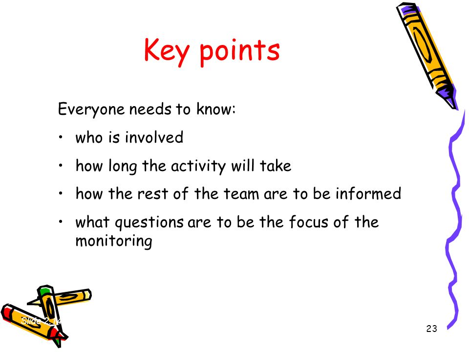 Key points Everyone needs to know: who is involved