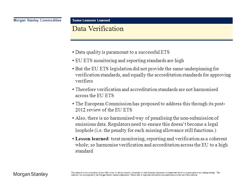 Data Verification Data quality is paramount to a successful ETS