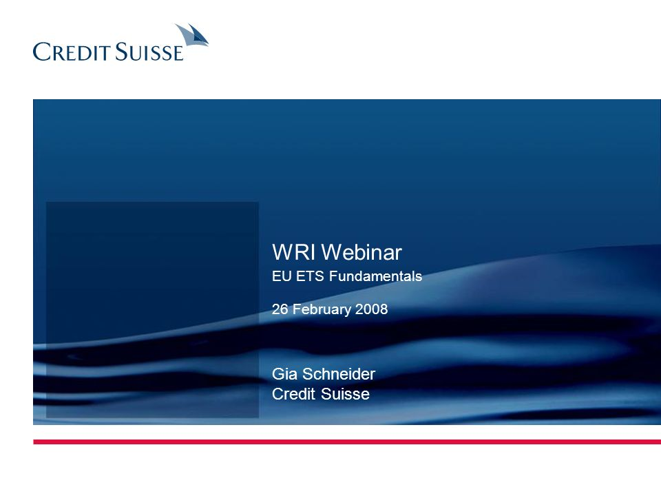 WRI Webinar Gia Schneider Credit Suisse EU ETS Fundamentals