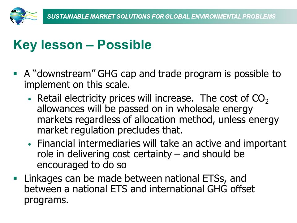 Key lesson – Possible A downstream GHG cap and trade program is possible to implement on this scale.