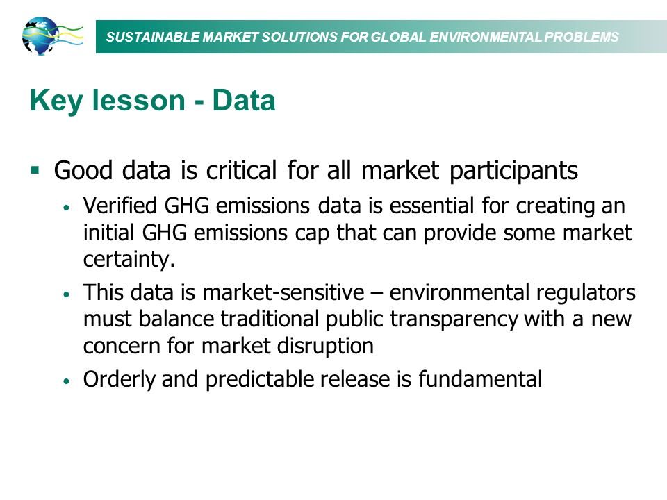 Key lesson - Data Good data is critical for all market participants