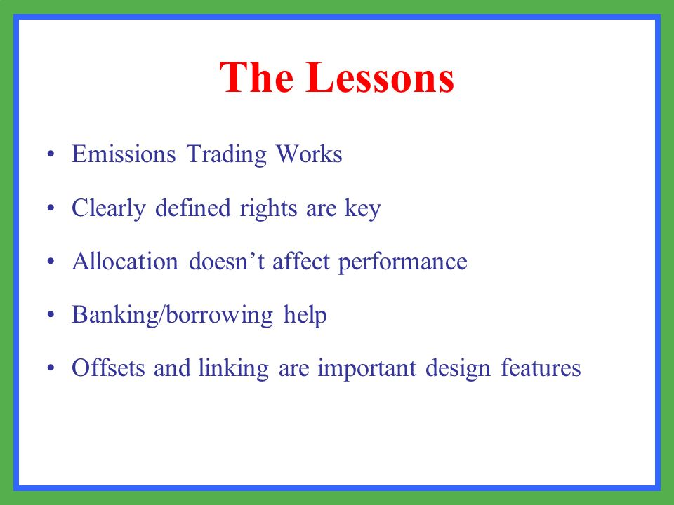 The Lessons Emissions Trading Works Clearly defined rights are key