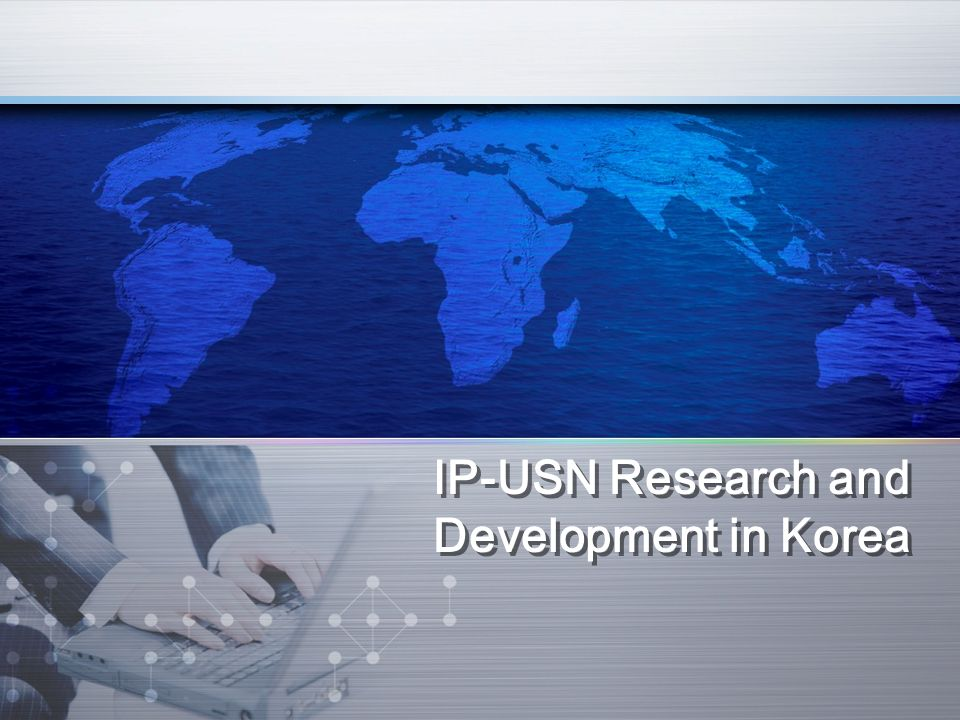 IP-USN Research and Development in Korea
