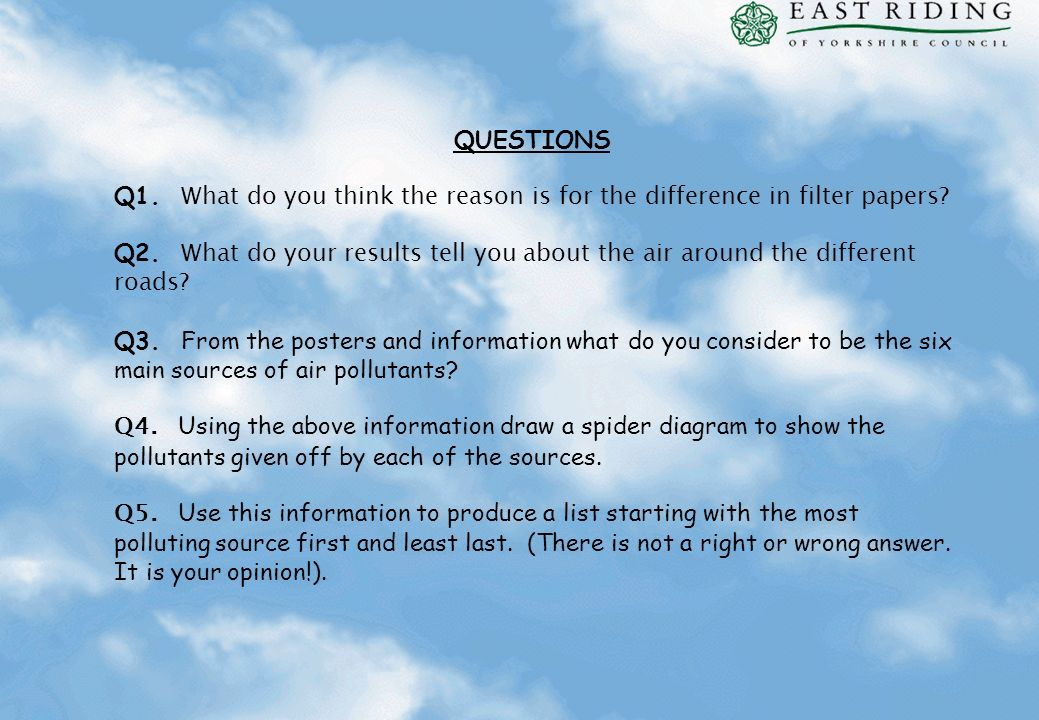 QUESTIONS Q1. What do you think the reason is for the difference in filter papers