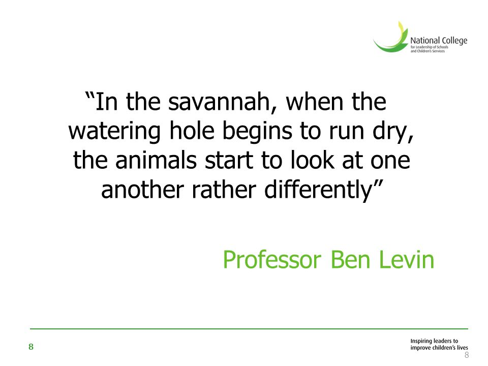 In the savannah, when the watering hole begins to run dry, the animals start to look at one another rather differently Professor Ben Levin