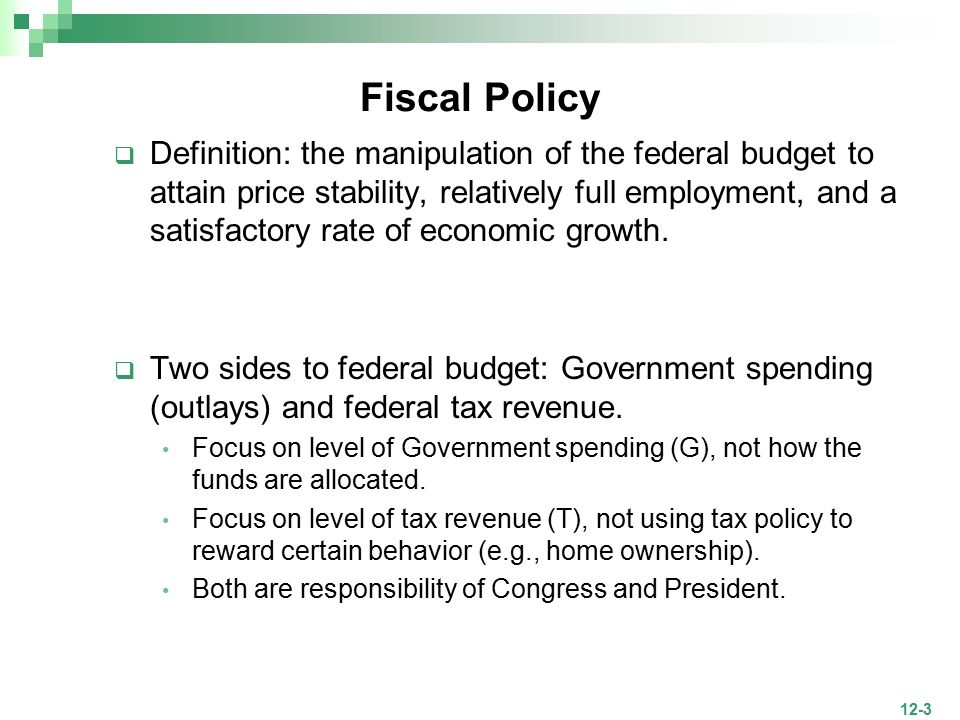 fiscal policy and government spending Active fiscal policy means congress and the president deliberately attempt to alter the course of the economy through changes in taxation and/or government spending proceed to the next page credits.