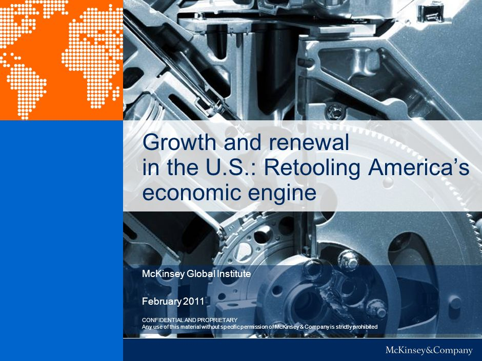 Growth and renewal in the U.S.: Retooling America's economic engine