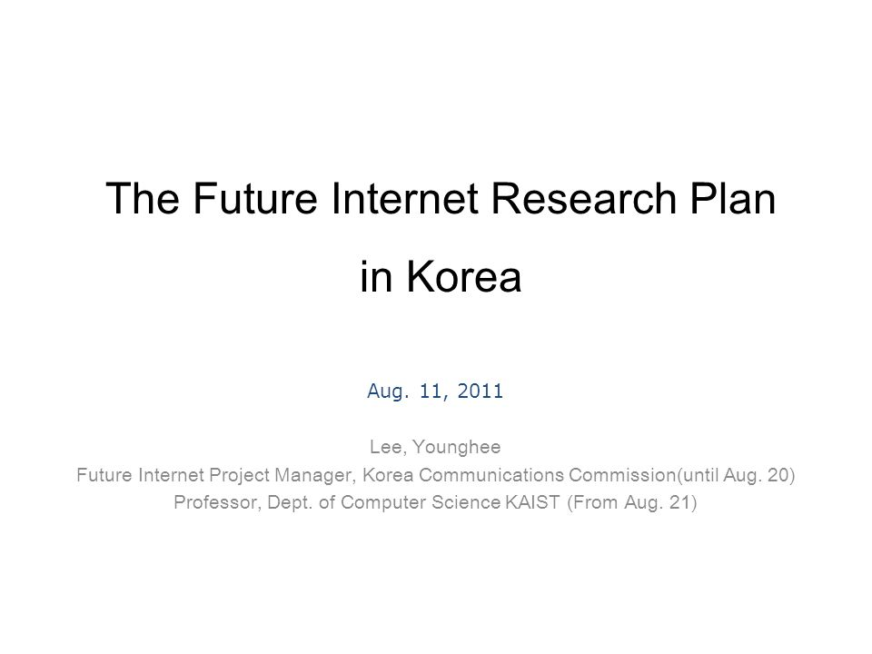 The Future Internet Research Plan in Korea