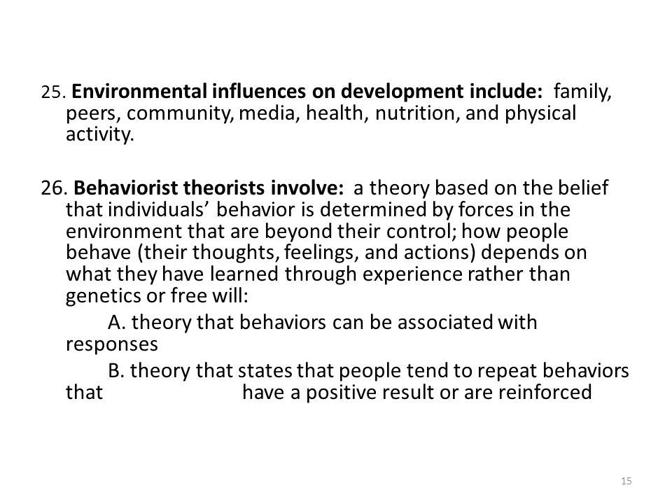 A. theory that behaviors can be associated with responses