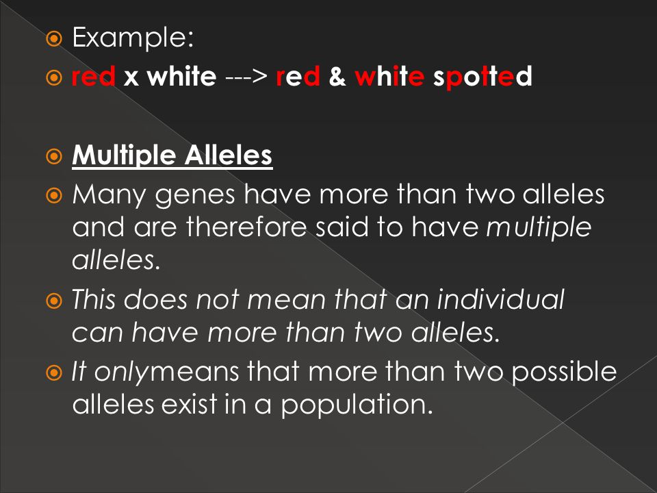 red x white ---> red & white spotted Multiple Alleles