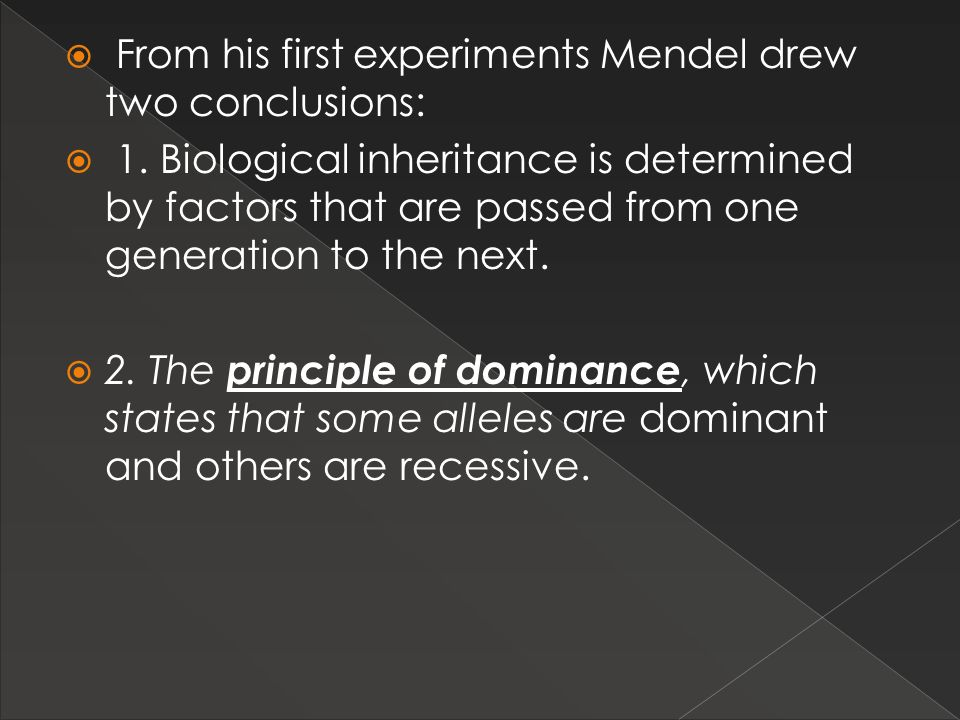 From his first experiments Mendel drew two conclusions: