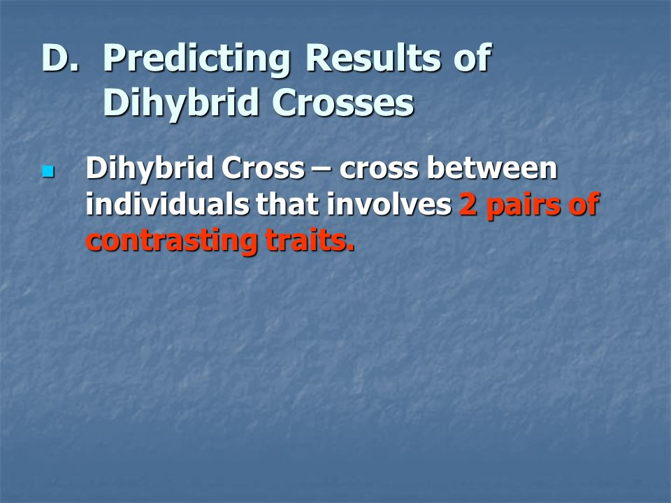 D. Predicting Results of Dihybrid Crosses