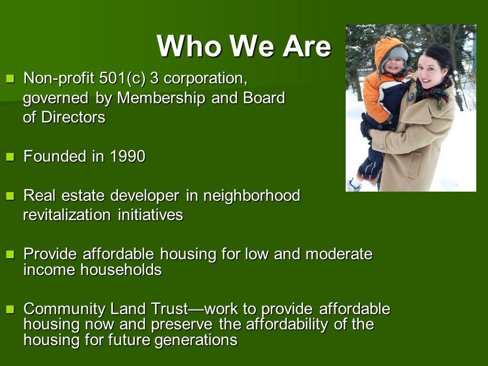 Who We Are Non-profit 501(c) 3 corporation,