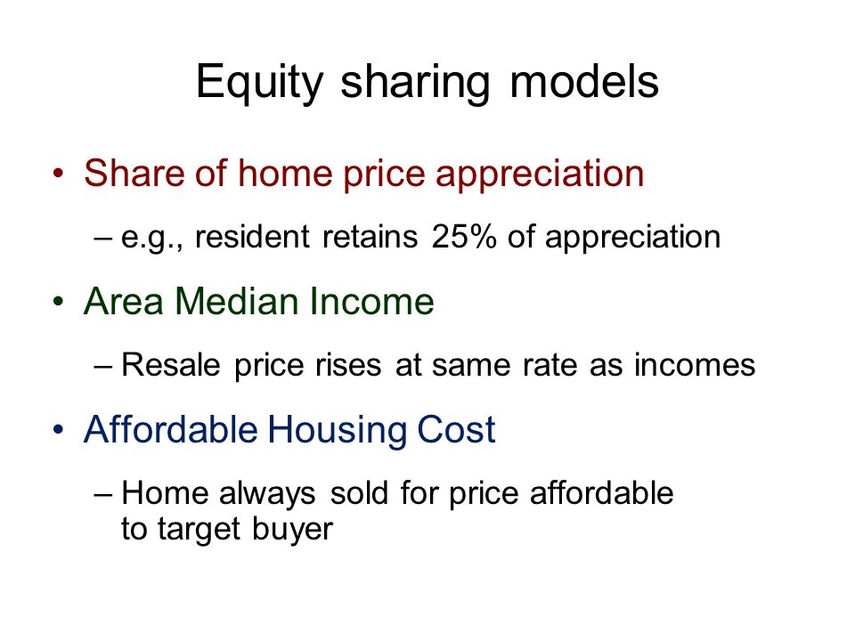 Equity sharing models Share of home price appreciation