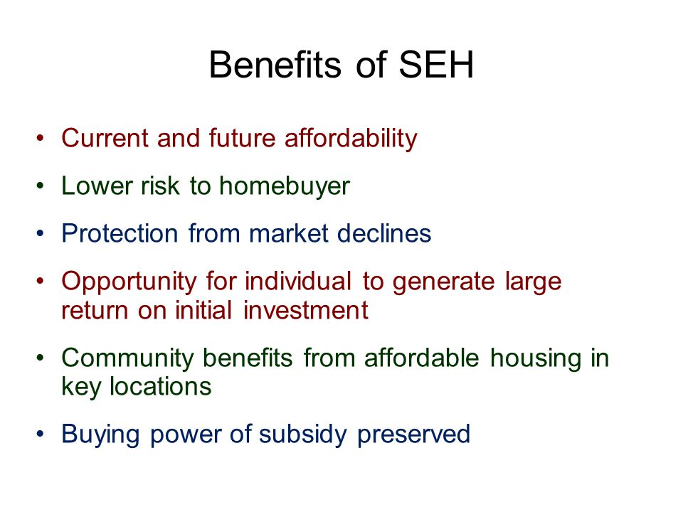 Benefits of SEH Current and future affordability