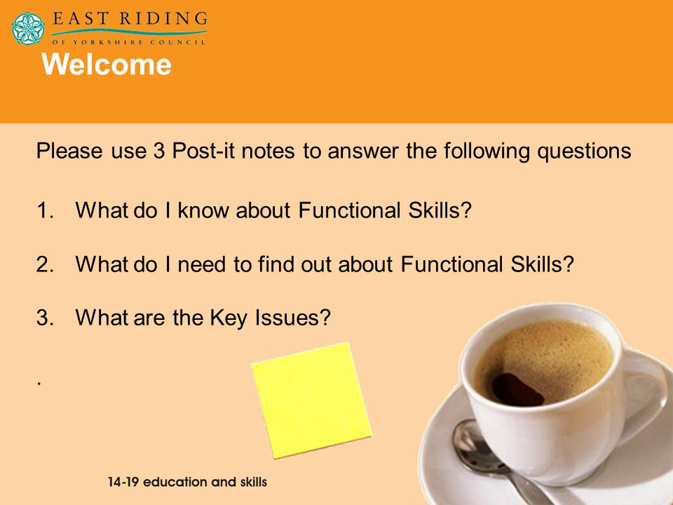Welcome Please use 3 Post-it notes to answer the following questions
