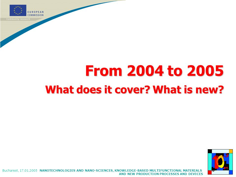 From 2004 to 2005 What does it cover What is new