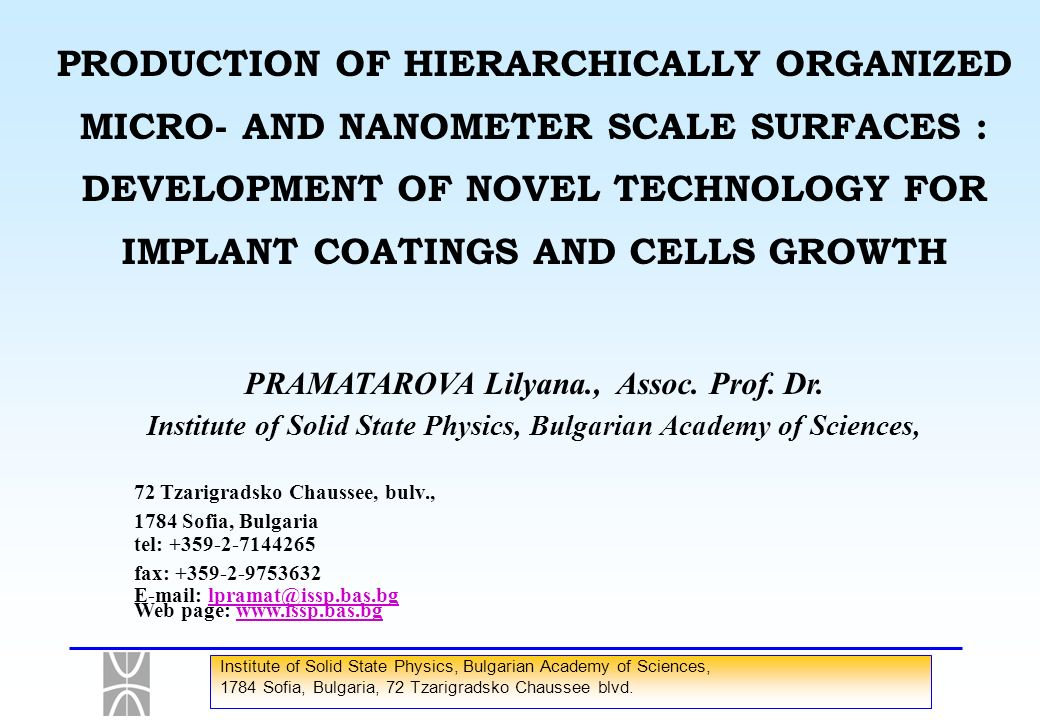 PRODUCTION OF HIERARCHICALLY ORGANIZED MICRO- AND NANOMETER SCALE SURFACES : DEVELOPMENT OF NOVEL TECHNOLOGY FOR IMPLANT COATINGS AND CELLS GROWTH