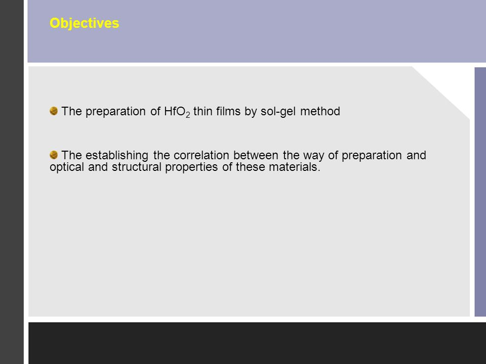 Objectives The preparation of HfO2 thin films by sol-gel method