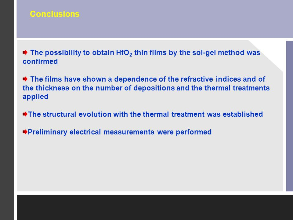 Conclusions The possibility to obtain HfO2 thin films by the sol-gel method was confirmed.