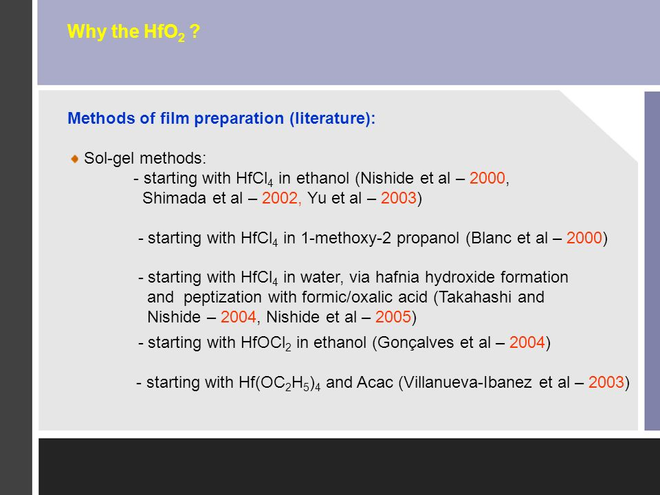 Why the HfO2 Methods of film preparation (literature):