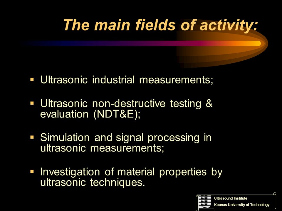The main fields of activity: