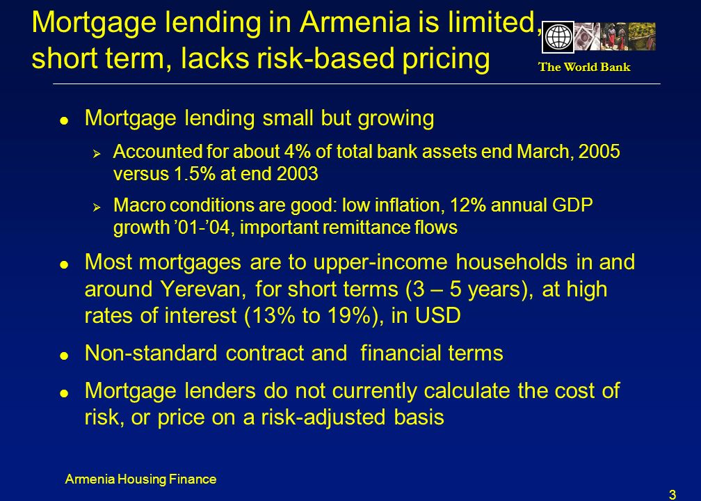 Mortgage lending in Armenia is limited, short term, lacks risk-based pricing