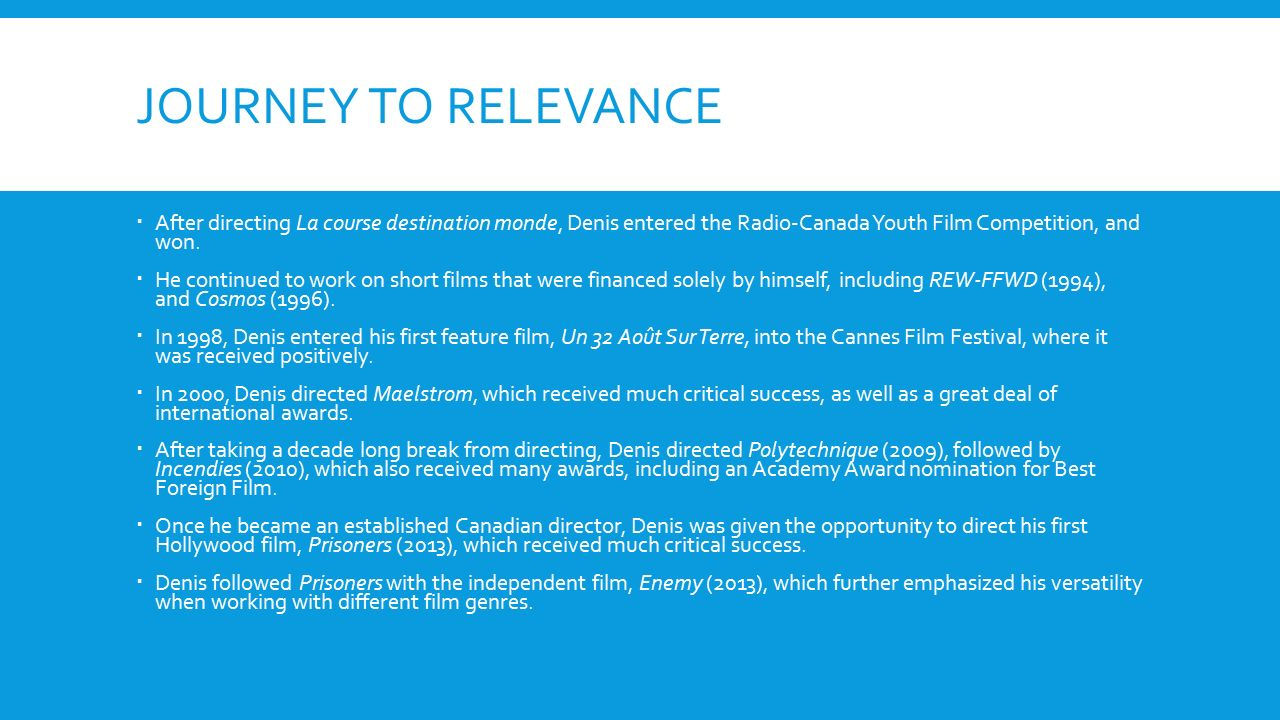 Journey To Relevance After directing La course destination monde, Denis entered the Radio-Canada