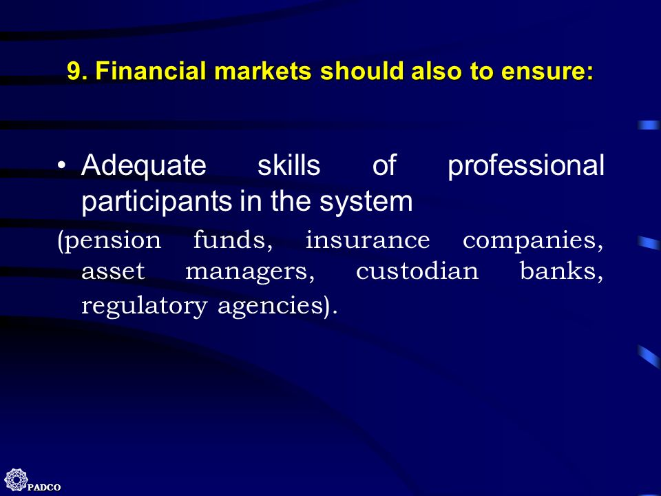 9. Financial markets should also to ensure: