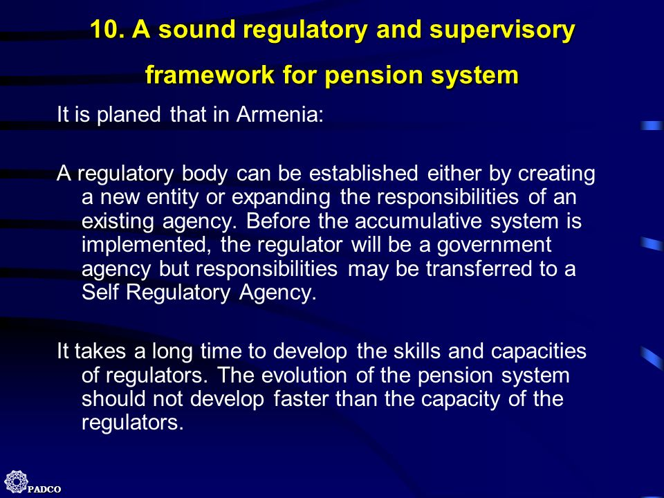 10. A sound regulatory and supervisory framework for pension system
