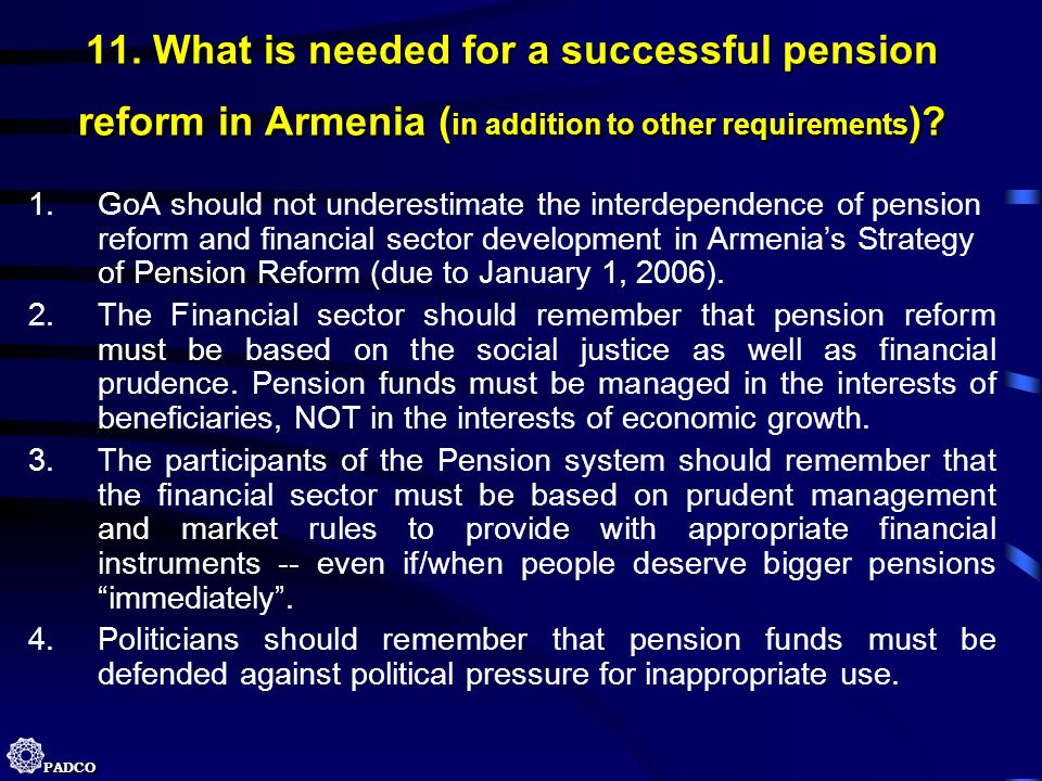 11. What is needed for a successful pension reform in Armenia (in addition to other requirements)
