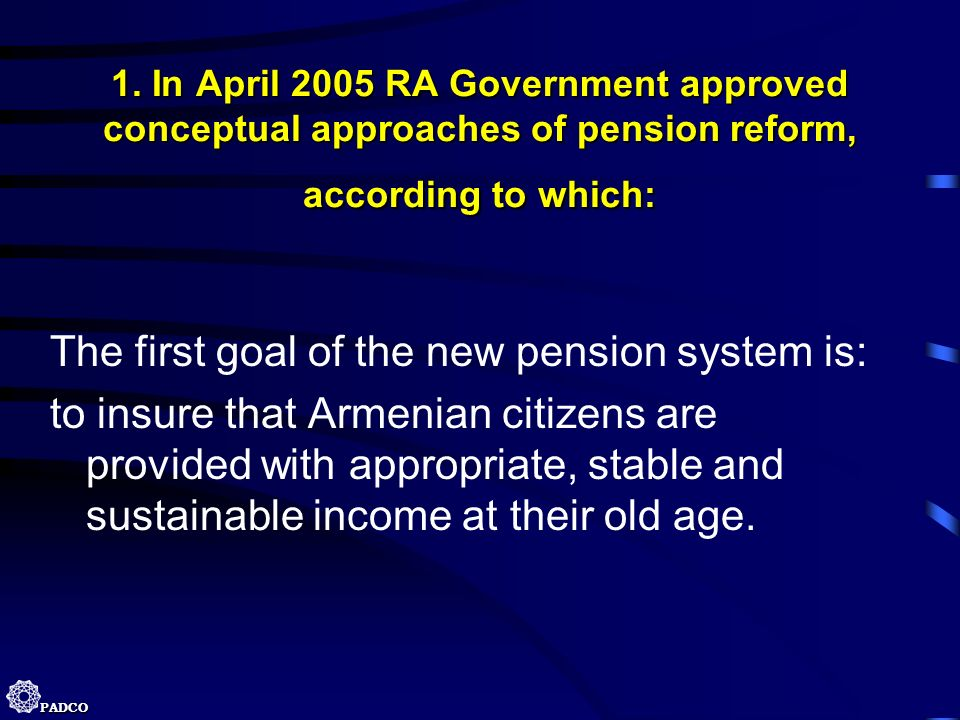 The first goal of the new pension system is: