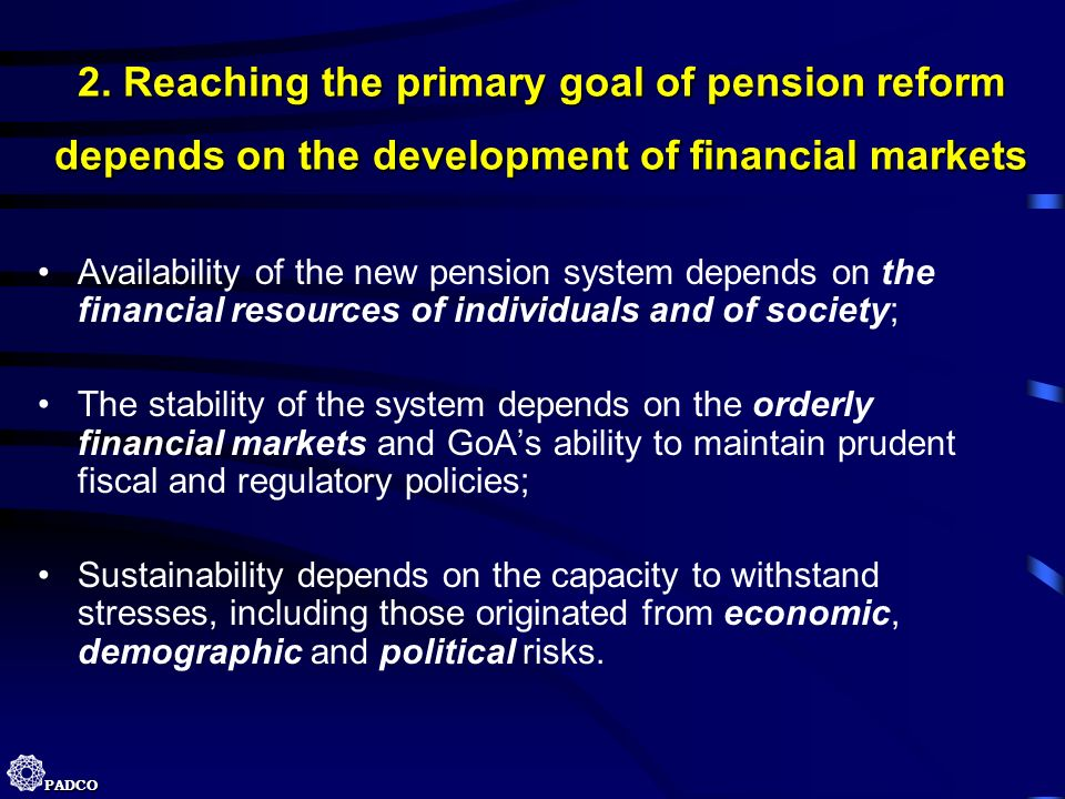 2. Reaching the primary goal of pension reform depends on the development of financial markets