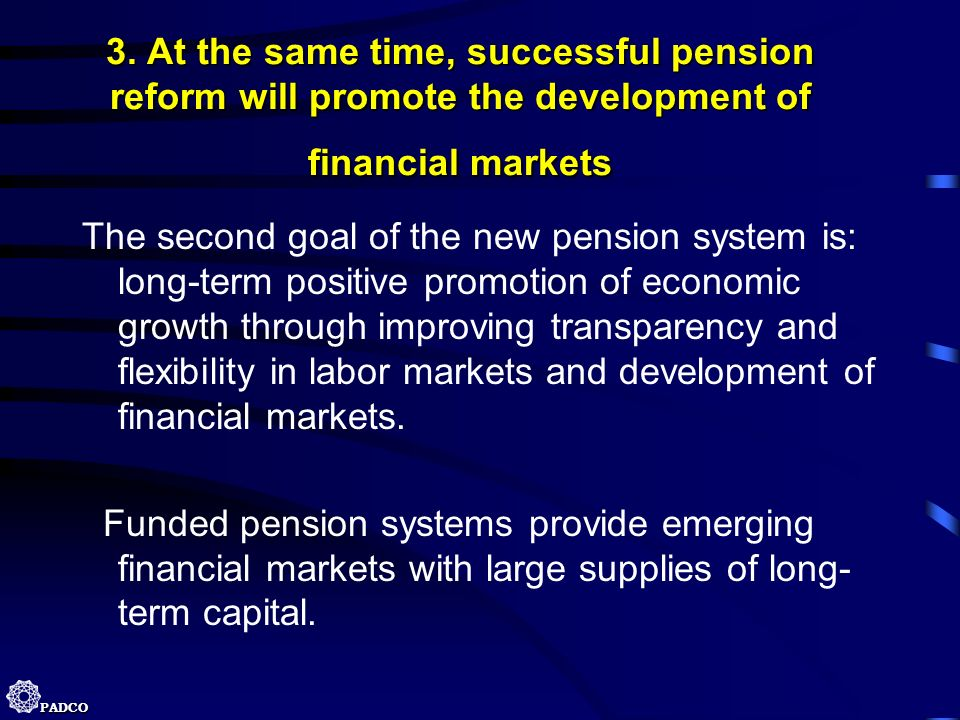 3. At the same time, successful pension reform will promote the development of financial markets