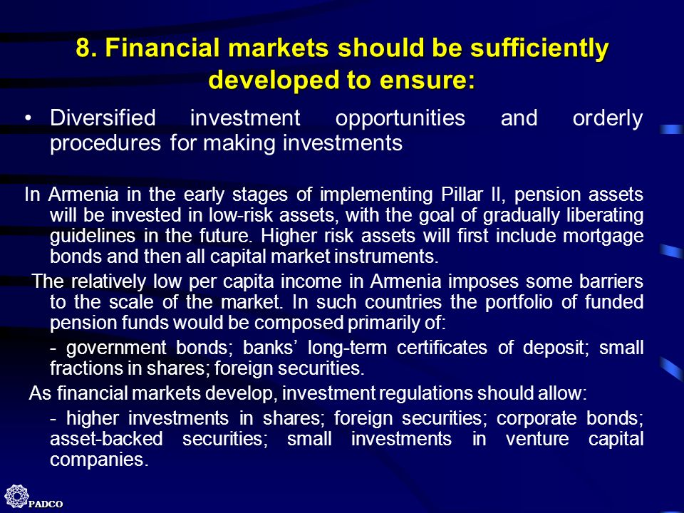 8. Financial markets should be sufficiently developed to ensure: