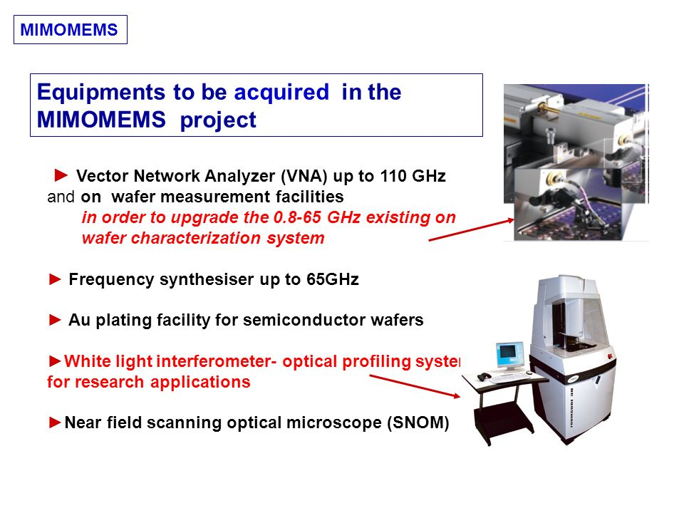Equipments to be acquired in the MIMOMEMS project