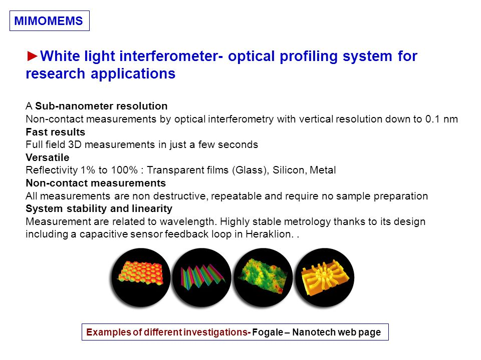 MIMOMEMS ►White light interferometer- optical profiling system for research applications.